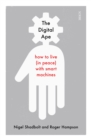 The Digital Ape : how to live (in peace) with smart machines - Book
