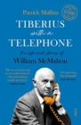 Tiberius with a Telephone : the life and stories of William McMahon - Book