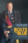 Bolts from the Blue : From Cold War warrior to Chief of the Air Staff - Book