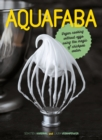 Aquafaba : Vegan cooking without eggs using the magic of chickpea water - Book