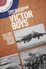 Victor Boys : True Stories from Forty Memorable Years of the Last V Bomber - Book