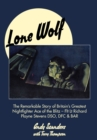 Lone Wolf : The Remarkable Story of Britain's Greatest Nightfighter Ace of the Blitz - Book