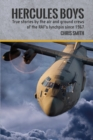Hercules Boys : True Stories by the Air and Ground Crews of the RAF's Lynchpin since 1967 - Book