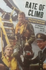 Rate of Climb : Thrilling Personal Reminiscences from a Fighter Pilot and Leader - Book
