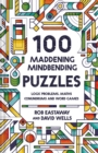 100 Maddening Mindbending Puzzles : Logic problems, maths conundrums and word games - Book