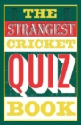 The Strangest Cricket Quiz Book - Book