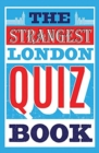 The Strangest London Quiz Book - Book