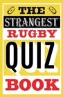 The Strangest Rugby Quiz Book - Book