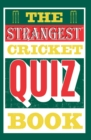 The Strangest Cricket Quiz Book - eBook