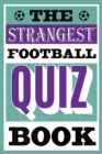 The Strangest Football Quiz Book - eBook