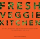 Fresh Veggie Kitchen : Natural, nutritious and delicious wholefood recipes to nourish body and soul - Book