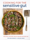 Cooking for the Sensitive Gut : Delicious, soothing, healthy recipes for every day - Book