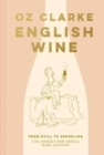 English Wine : From still to sparkling: The NEWEST New World wine country - Book