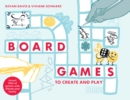 Board Games to Create and Play : Invent 100s of games with friends and family - Book