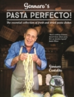 Gennaro's Pasta Perfecto! : The essential collection of fresh and dried pasta dishes - Book