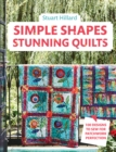 Simple Shapes Stunning Quilts : 100 designs to sew for patchwork perfection - Book