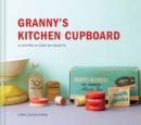 Granny's Kitchen Cupboard : A lifetime in over 100 objects - eBook