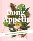 Bong Appetit : Mastering the Art of Cooking with Weed - Book