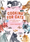 Cooking for Cats : The healthy, happy way to feed your cat - Book