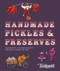 Handmade Pickles & Preserves : Traditional accompaniments for meat, cheese or fish - Book