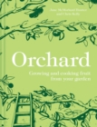 Orchard : Growing and cooking fruit from your garden - Book
