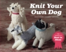 Knit Your Own Dog : The winners of Best in Show - Book