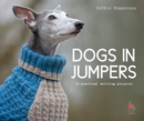 Dogs in Jumpers : 12 practical knitting projects - Book