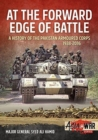 At the Forward Edge of Battle : A History of the Pakistan Armoured Corps 1938-2016 - Book