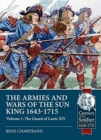 The Armies and Wars of the Sun King 1643-1715 : Volume 1: the Guard of Louis XIV - Book