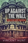 Up Against the Wall : The KGB and Latvia - Book
