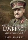 General Sir Herbert Lawrence : Haig'S Chief of Staff - Book