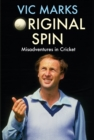 Original Spin : Misadventures in Cricket - Book