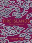 Fire Islands : Recipes from Indonesia - Book