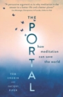 The Portal : How meditation can save the world - Book