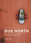 An Due North : expedition through Australia from Tasmania to the Gulf - Book