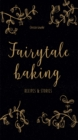 Fairytale Baking : Recipes and stories - Book