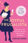 The Joyful Frugalista : Grow your cash, be savvy with your money and live abundantly - Book