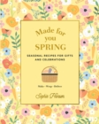 Made for You: Spring : Recipes for gifts and celebrations - Book
