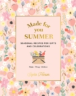 Made for You: Summer : Recipes for gifts and celebrations - Book