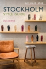 Stockholm Style Guide : Eat Sleep Shop - Book