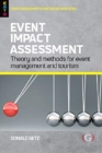 Event Impact Assessment : Theory and methods for event management and tourism - Book