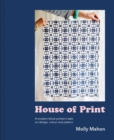 House of Print : A modern printer's take on design, colour and pattern - Book