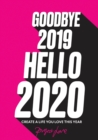 Goodbye 2019, Hello 2020 : Create a life you love this year - Book