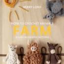 How to Crochet Animals: Farm : 25 mini menagerie patterns - Book