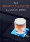 The Bompas & Parr Cocktail Book : Recipes for mixing extraordinary drinks - eBook