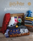 Harry Potter Knitting Magic : The official Harry Potter knitting pattern book - Book