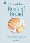 National Trust Book of Bread : Delicious recipes for breads, buns, pastries and other baked beauties - eBook