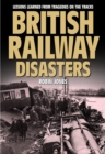 British Railway Disasters : Lessons learned from tragedies on the tracks - Book