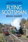 Flying Scotsman : The World's most famous steam locomotive - Book