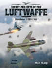 Secret Projects of the Luftwaffe - Vol 2 : Bombers 1939 -1945 2 - Book